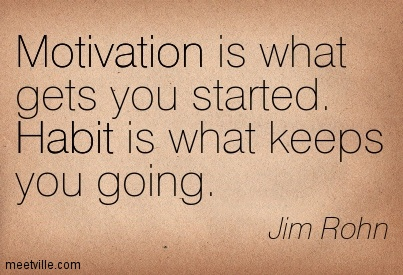 motivation-is-what-gets-you-started-habit-is-what-keeps-you-going77